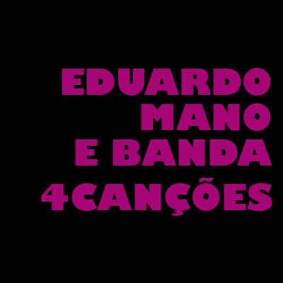 eduardo_mano_4_cancoes